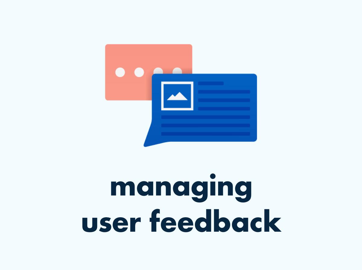 managing user feedback